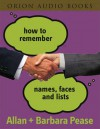 How To Remember Names, Faces And Lists - Allan Pease, Barbara Pease