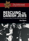 Rescuing the Danish Jews: A Heroic Story from the Holocaust (Holocaust Through Primary Sources) - Ann Byers