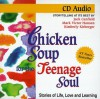 Chicken Soup for the Teenage Soul (Chicken Soup for the Soul) - Jack Canfield, Mark Victor Hansen
