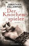 Der Knochenspieler: Ein Alex-Delaware-Roman 28 - Thriller - Jonathan Kellerman, Kristiana Dorn-Ruhl