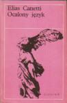 Ocalony język. Historia pewnej młodości - Elias Canetti