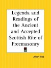 Legenda and Readings of the Ancient and Accepted Scottish Rite of Freemasonry - Albert Pike
