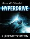 Hyperdrive: 2 Kronos' Schatten - Horus W. Odenthal