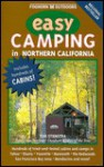 Foghorn Easy Camping in Northern California: 100 Places Anyone Can Camp This Weekend - Tom Stienstra