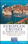 Frommer's European Cruises and Ports of Call (Frommer's Cruises) - Matt Hannafin, Heidi Sarna