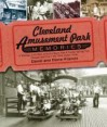 Cleveland Amusement Park Memories: A Nostalgic Look Back at Euclid Beach Park, Puritas Springs Park, Geauga Lake Park, and Other Classic Parks - David W. Francis, Diane Francis