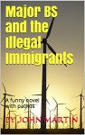 Major BS and the illegal immigrants - John Martin