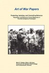 Art of War Papers: Protecting, Isolating, and Controlling Behavior: Population and Resource Control Measures in Counterinsurgency Campaig - Mark E. Battjes, Daniel Marston