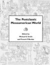 Postclassic Mesoamerican World - Michael E. Smith