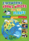 Empowering Young Voices for the Planet - Lynne Cherry, Juliana Texley, Suzanne E Lyons