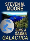 Sing a Samba Galactica (The Chaos Chronicles Trilogy, #2) - Steven M. Moore