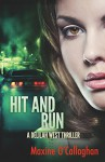 Hit and Run: A Delilah West Thriller - Maxine O'Callaghan