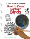 How to Draw Cartoon Birds - Kelley Visca