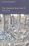The Hundred Years War, Volume 2: Trial by Fire (The Middle Ages Series) - Jonathan Sumption