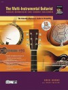The Multi-Instrumental Guitarist: The Acoustic Musician's Guide to Versatility, Book & CD - Greg Horne, Stacy Phillips