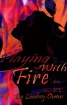 Playing with Fire: An Elemental Story - Lindsey Owens