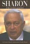 Ariel Sharon: A Life in Times of Turmoil - Freddy Eytan