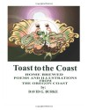Toast to the Coast: Home Brewed Poems and Illustrations from the Oregon Coast (Oregon Coast Institute of LooseEnds Whatever Works) - David G Burke