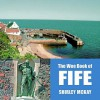 The Wee Book Of Fife - Shirley Mckay