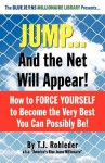 Jump... and the Net Will Appear! - T.J. Rohleder