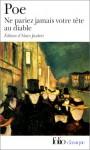 Ne Pariez Jamais Votre Tête Au Diable Et Autres Contes Non Traduits Par Baudelaire - Edgar Allan Poe, Alain Jaubert