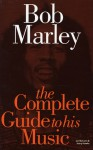 Complete Guide to the Music of Bob Marley (Complete Guide to the Music of...) - Ian McCann, Harry Hawke
