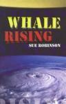 Whale Rising - Susan Robinson