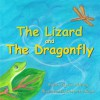 The Lizard and the Dragonfly - Kim Whitney, Deborah Allison