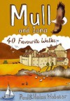 Mull and Iona: 40 Favourite Walks. Paul and Helen Webster - Paul Webster