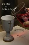 Faith vs. Science: The Unnecessary Dichotomy - Jerome Goddard