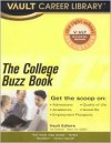 College Buzz Book: College Students and Alumni Report on Over 300 Top Colleges - Vault Editors
