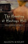 The Haunting at Hastings Hall - Allison Knight