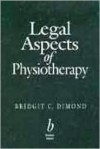 Legal Aspects of Physiotherapy - Bridgit C. Dimond