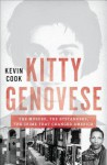 Kitty Genovese: The Murder, the Bystanders, the Crime That Changed America - Kevin Cook