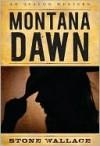 Montana Dawn - Stone Wallace