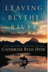 Leaving Blythe River: A Novel - Catherine Ryan Hyde
