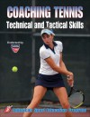 Coaching Tennis Technical & Tactical Skills - American Sport Education Program, Kirk Anderson