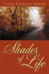 Shades of Life - Linda Tamburri-Holub