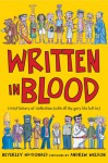 Written in Blood: A Brief History of Civilisation (With All the Gory Bits Left In) - Beverley MacDonald, Andrew Weldon