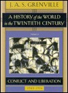 A History of the World in the Twentieth Century Volume II: Conflict and Liberation, 1945-1996, - John Grenville