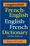 Langenscheidt French-English English-French Dictionary (with Blue Headwords) - Langenscheidt