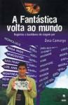 A Fantástica Volta ao Mundo - Zeca Camargo