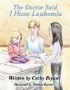 The Doctor Said I Have Leukemia - Cathy Bryant, Thomas Bunker