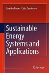 Sustainable Energy Systems and Applications - İbrahim Dinçer, Calin Zamfirescu