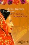 Der Duft der Mangoblüten - Chitra Banerjee Divakaruni
