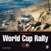 The Daily Mirror World Cup Rally 40: The World's Toughest Rally in Retrospect - Graham Robson