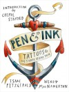 Pen & Ink: Tattoos and the Stories Behind Them - Isaac Fitzgerald, Wendy MacNaughton, Cheryl Strayed