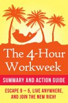 The 4 Hour Work Week Summary: Action Guide To Escape 9 - 5, Live Anywhere, and Join the New Rich! - Jonathan Chase