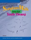 Scripturewalk Senior High: Youth Themes - Michael Theisen, Nora Bradbury-Haehl