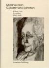 Gesammelte Schriften / Schriften 1920-1945 - Melanie Klein, Betty Joseph, Ruth Cycon, Hermann Erb, Roger E Money-Kyrle, Elisabeth Vorspohl